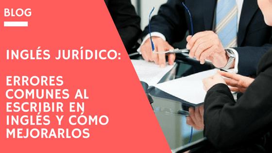 Inglés jurídico: cómo redactar en inglés jurídico