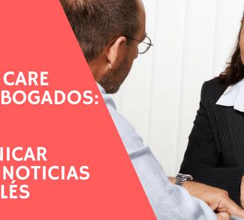 Client care para abogados: como comunicar malas noticias en inglés
