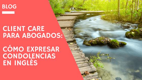 Client Care Para Abogados Expresar Condolencias En Inglés