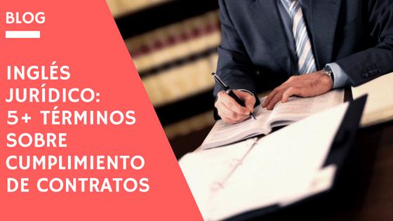 Inglés jurídico: 5 términos sobre el cumplimiento de contratos