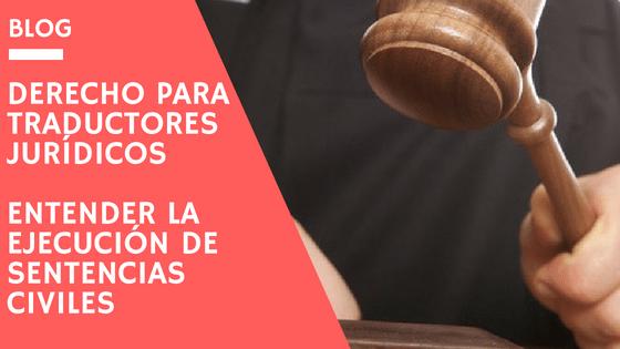 Derecho para traductores jurídicos: La ejecucion de sentencias civiles