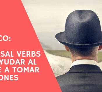 Phrasal verbs para ayudar a tomar decisiones