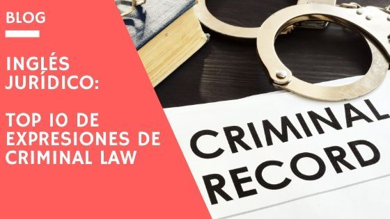 Top 10 terminos criminal law