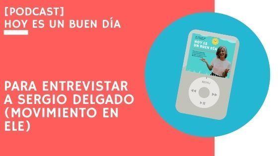 Entrevista a Sergio dElgado de Movimiento en ELE