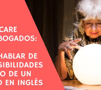 cómo hablar de las posibilidades de éxito de un asunto en inglés