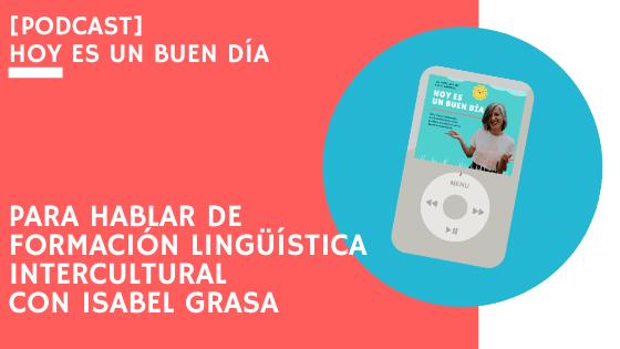 Para hablar de formación lingüística intercultural con Isabel Grasa